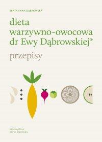 Dieta warzywno-owocowa dr Ewy Dąbrowskiej® Przepisy - Beata Anna Dąbrowska - ebook