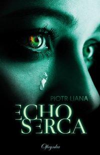 Echo serca - Piotr Liana - ebook