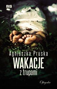 Wakacje z trupami - Agnieszka Pruska - ebook