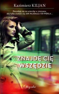 Znajdę cię wszędzie - Kazimierz Kiljan - ebook