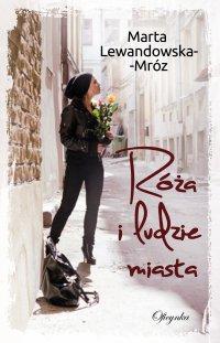 Róża i ludzie miasta - Marta Lewandowska-Mróz - ebook