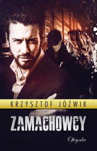Zamachowcy - Krzysztof Jóźwik - ebook
