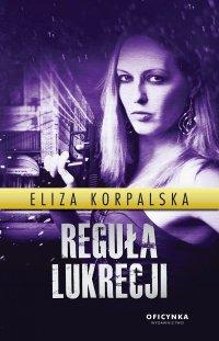 Reguła Lukrecji - Eliza Korpalska - ebook
