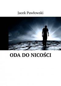 Oda doNicości - Jacek Pawłowski - ebook