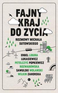Fajny kraj do życia - Michał Sutowski - ebook