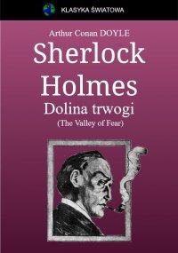 Sherlock Holmes. Dolina trwogi - Arthur Conan Doyle - ebook