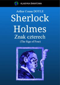 Sherlock Holmes. Znak czterech - Arthur Conan Doyle - ebook