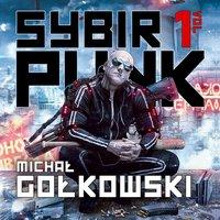 Sybirpunk. Tom 1 - Michał Gołkowski - audiobook