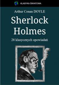 Sherlock Holmes. 28 klasycznych opowiadań - Arthur Conan Doyle - ebook