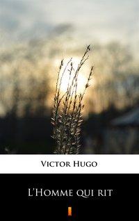 L'Homme qui rit - Victor Hugo - ebook