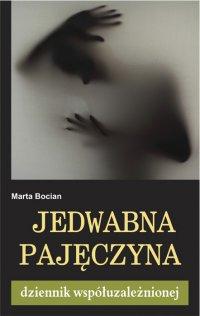 Jedwabna pajęczyna. Dziennik współuzależnionej - Marta Bocian - ebook