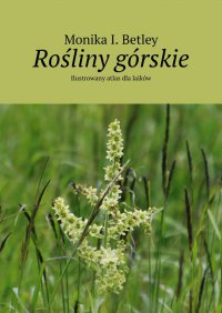 Rośliny górskie - Monika Betley - ebook