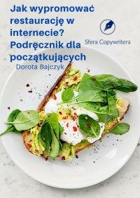 Jakwypromować restaurację winternecie - Dorota Bajczyk - ebook