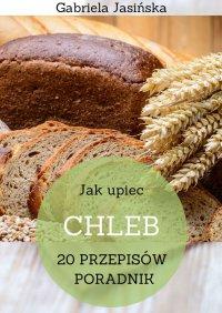 Jakupiec chleb - Gabriela Jasińska - ebook
