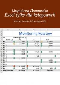 Excel tylko dlaksięgowych Zeszyt 1 - Magdalena Chomuszko - ebook