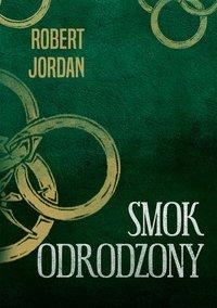 Smok odrodzony - Robert Jordan - ebook
