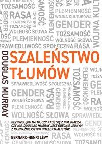 Szaleństwo tłumów. Gender, rasa, tożsamość - Douglas Murray - ebook
