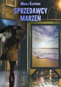 Sprzedawcy marzeń - Maciej Ślużyński - ebook