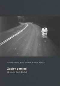 Zapisy pamięci. Historie Zofii Rydet - Tomasz Ferenc - ebook