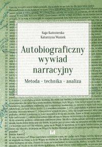 Autobiograficzny wywiad narracyjny. Metoda – technika – analiza - Kaja Kaźmierska - ebook