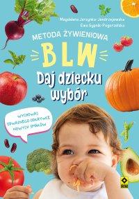 Metoda żywieniowa BLW. Daj dziecku wybór - Magdalena Jarzynka-Jendrzejewska - ebook