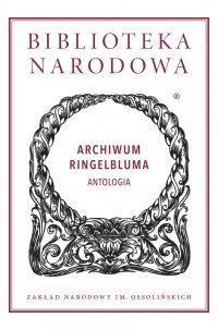 Archiwum Ringelbluma. Antologia - Prof. Jacek Leociak - ebook