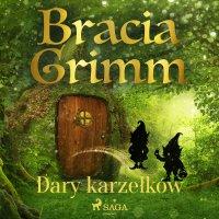 Dary karzełków - Bracia Grimm - audiobook