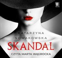 Skandal - Katarzyna Nowakowska - audiobook