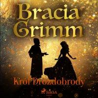 Król Drozdobrody - Bracia Grimm - audiobook