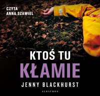 Ktoś tu kłamie - Jenny Blackhurst - audiobook