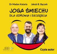 Joga śmiechu - Jakub B. Bączek - audiobook