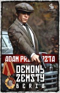 Demony zemsty. Beria - Adam Przechrzta - ebook