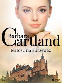 Miłość na sprzedaż - Barbara Cartland - ebook