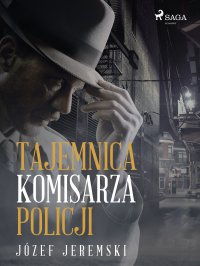 Tajemnica komisarza policji - Józef Jeremski - ebook
