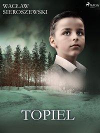 Topiel - Wacław Sieroszewski - ebook
