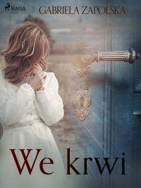 We krwi - Gabriela Zapolska - ebook