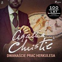 Dwanaście prac Herkulesa - Agatha Christie - audiobook