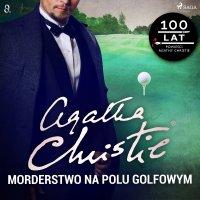 Morderstwo na polu golfowym - Agatha Christie - audiobook