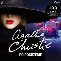 Po pogrzebie - Agatha Christie - audiobook