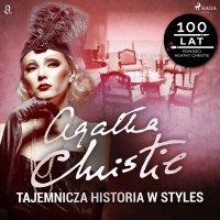 Tajemnicza historia w Styles - Agatha Christie - audiobook