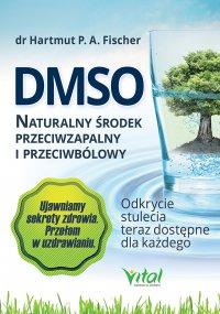 DMSO naturalny środek przeciwzapalny i przeciwbólowy. Odkrycie stulecia teraz dostępne dla każdego - Hartmut Fischer - ebook