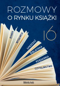 Rozmowy o rynku książki 16 - Opracowanie zbiorowe - ebook