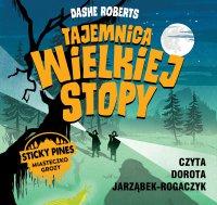 Miasteczko Sticky Pines: Tajemnica Wielkiej Stopy - Dashe Roberts - audiobook
