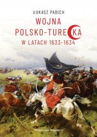 Wojna polsko-turecka w latach 1633-1634 - Łukasz Pabich - ebook