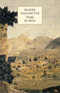 Droga do Sieny - Marek Zagańczyk - ebook