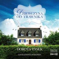 Dziewczyna od trawnika - Dorota Pasek - audiobook