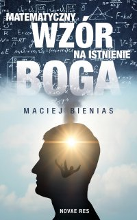 Matematyczny wzór na istnienie Boga - Maciej Bienias - ebook