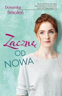 Zacznę od nowa - Dominika Smoleń - ebook