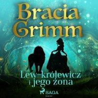 Lew-królewicz i jego żona - Bracia Grimm - audiobook