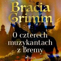 O czterech muzykantach z Bremy - Bracia Grimm - audiobook